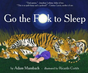 A great bedtime story for kids who just wont go the f*ck to sleep