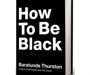 How To Be Black Book – A simple guide for people (black and non black alike), on how to be black.