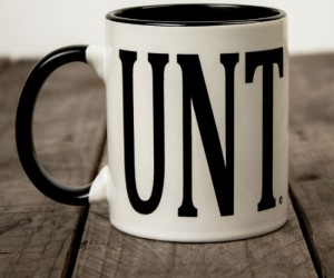Makes anyone using the mug look like a cunt and if someone asks what the UNT stands for just tell them it stands for the University of North Texas.