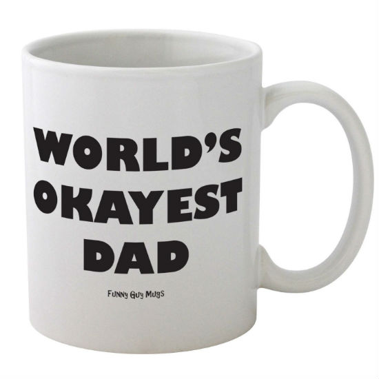 World S Okayest Dad Mug Shut Up And Take My Money
