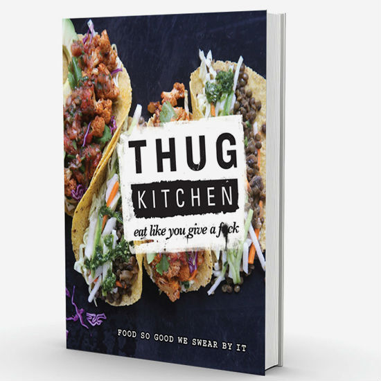 thug kitchen eat like you give a fuck official cookbook