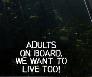 Adults on board decal – Why do babies get all the attention?