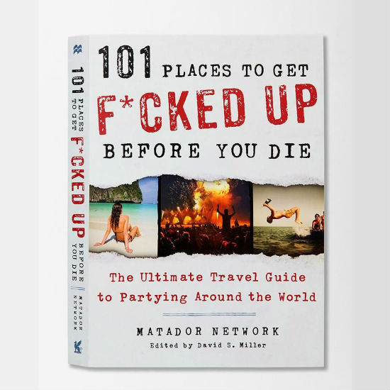 101-places-to-get-fucked-up-before-you-die-book