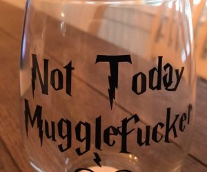 "Brand new stemless wine glass with ""Not Today MuggleFucker"" on the front! The perfect gift for all your parties with your Harry Potter fan friends."