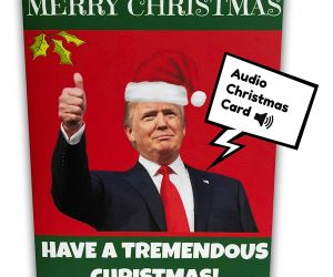 The Donald Trump Christmas Card is a sure fire way to give everyone a big belly laugh at Christmas. An inexpensive gag gift for office parties, white elephant, stocking stuffers,