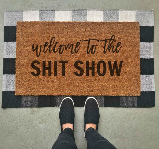 wlcome to the shit show doormat