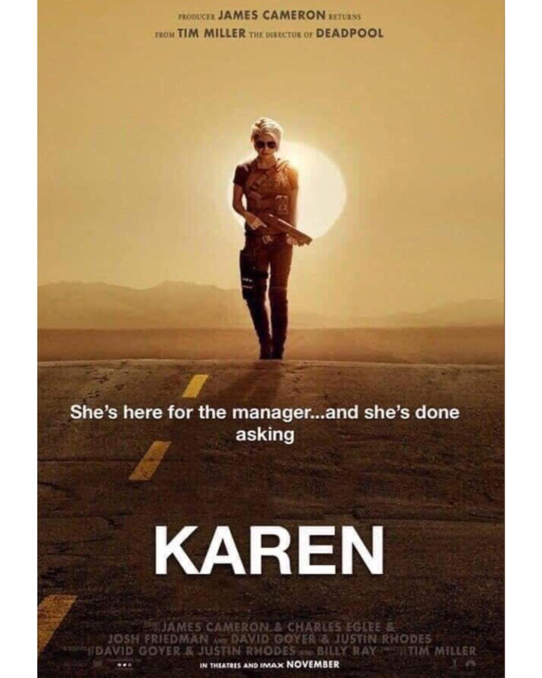 Karen Movie Poster She S Here For The Manager And She S Done Asking Shut Up And Take My Money