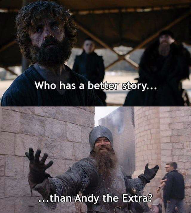 who has a better story than andy the extra game of thrones meme