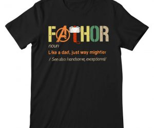 Fathor Thor Fathor's Day Tee – Like a Dad just way mightier!