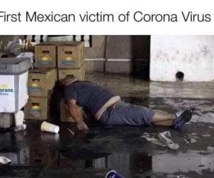 Corona Virus Memes – First Mexican Victim of Corona Virus