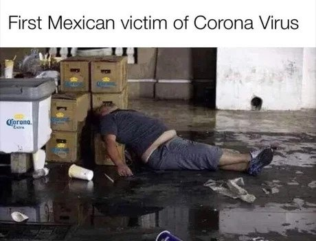 corona virus memes first mexican victim