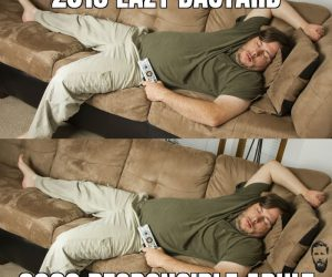 2019 Lazy Bastard 2020 Responsible Adult – Quarantine Meme