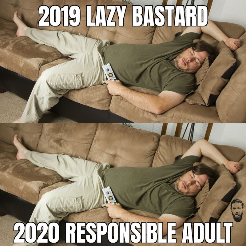 2019 lazy bastard 2020 responsible adult