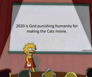 2020 Is God Punishing Humanity For Making The Cats Movie – Meme