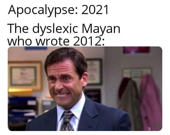 apocalypse 2021 the dyslexic mayan