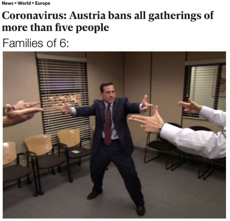 austria bans gatherings of 5 or more people families of 6 office meme
