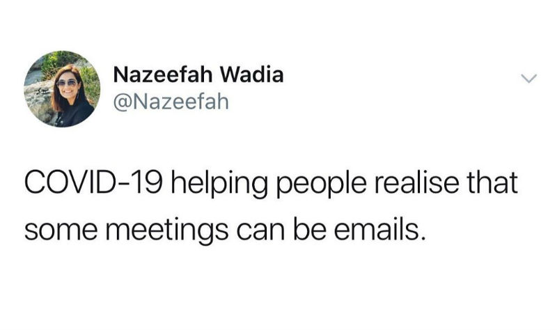covid 19 helping people realize that some meetings can be emails