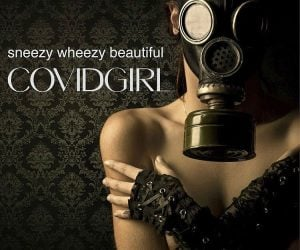 sneezy wheezy beautiful covidgirl meme