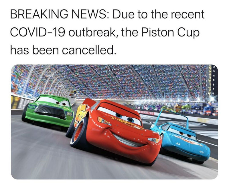 due to the covid 19 outbreak the piston cup has been cancelled meme
