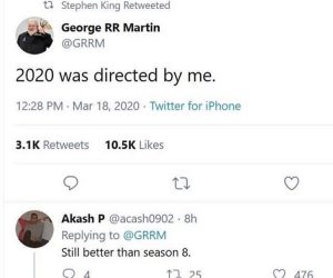 George RR Martin 2020 Was Directed By Me – Still better than season 8