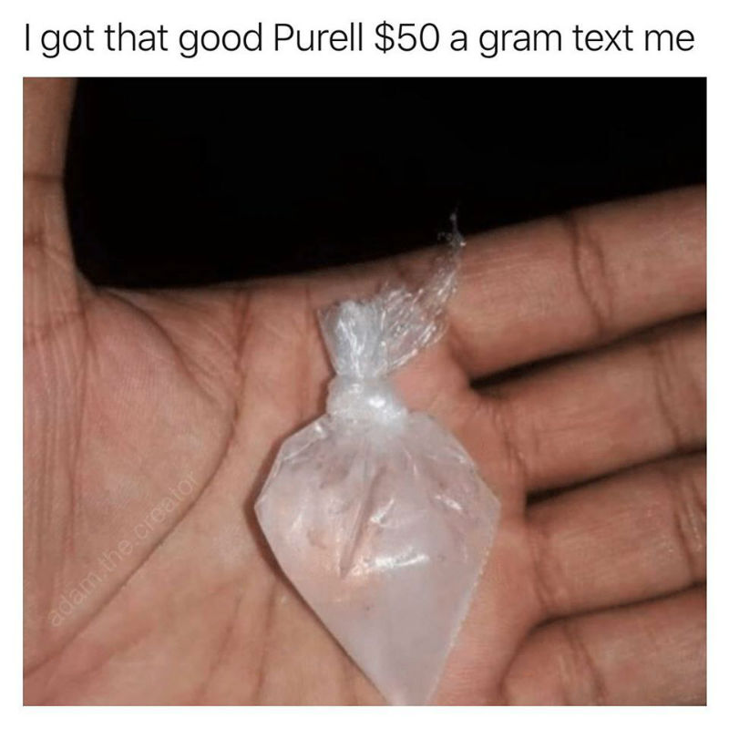 i got that good purell meme