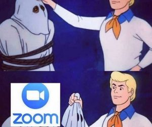 Let's See Who's Really Behind Covid 19 – Zoom Meme