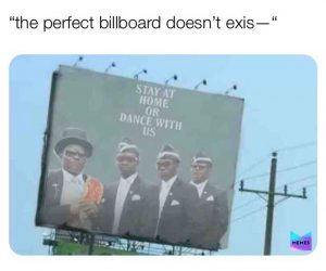 Dancing African Funeral Guys Billboard – Meme Stay at home or dance with us