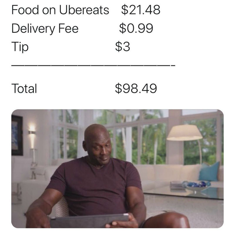 food on ubereats delivery fee tip michael jordan meme