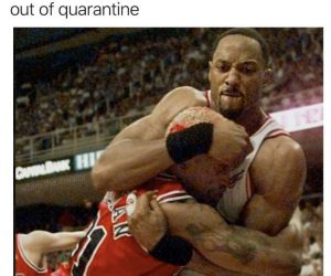 How I'm Hugging The Homies Once We Get Out Of Quarantine – Meme