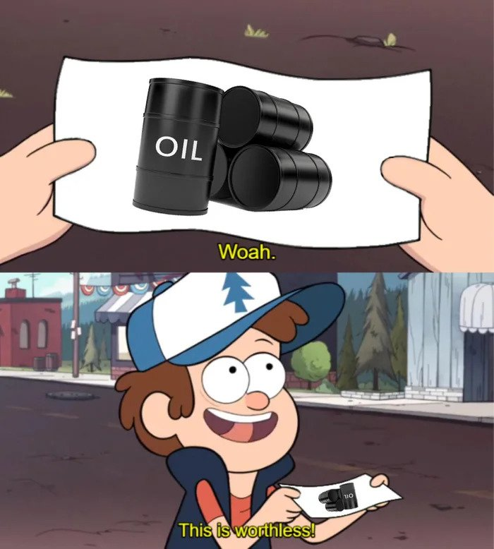 oil this is worthless meme
