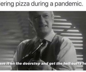 Ordering Pizza During A Pandemic – Meme