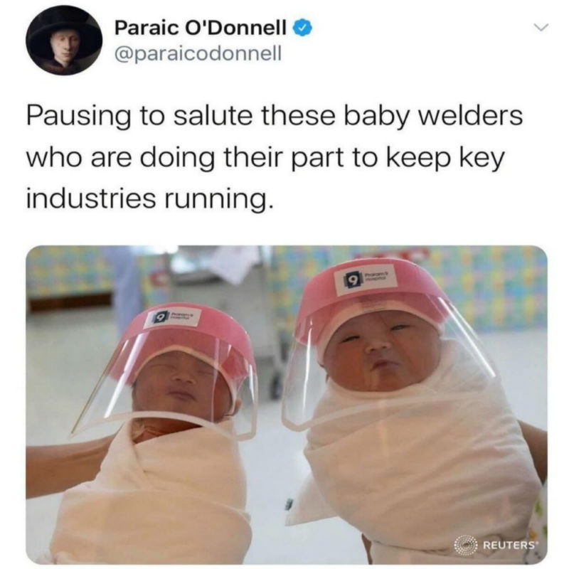 pausing to salute these baby welders meme