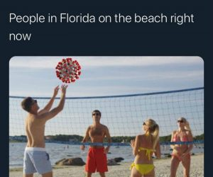 People In Florida On The Beach Right Now – Coronavirus Volleyball Meme