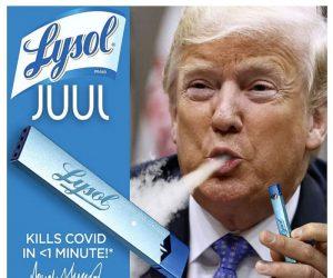 Trump Lysol Juul – Coronavirus Meme