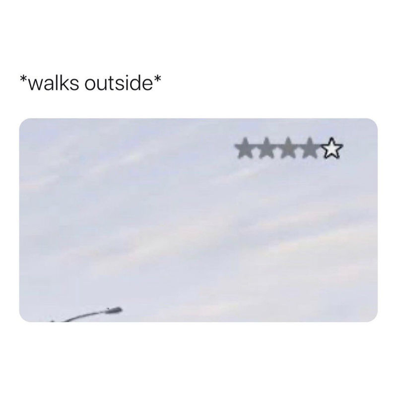walks outside 4 stars meme