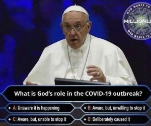 What Is God's Role In The Covid 19 Outbreak Pope Who wants to be a millionaire Meme