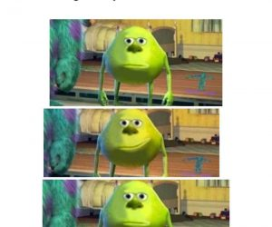Mike Monsters Inc Meme Archives Shut Up And Take My Money