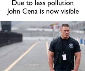Due To Less Pollution John Cena Is Now Visible – Meme