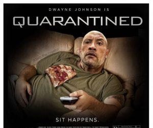 Dwayne The Rock Johnson Quarantined The Movie Sit Happens – Meme