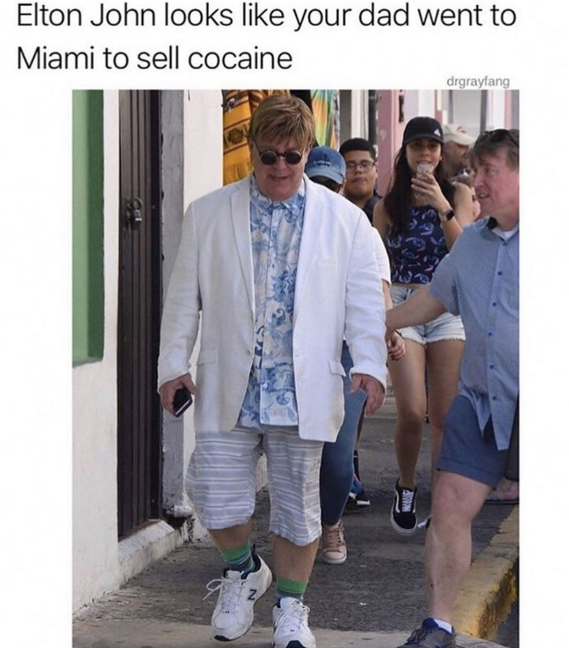 elton john looks like your dad went to miami to sell cocaine meme