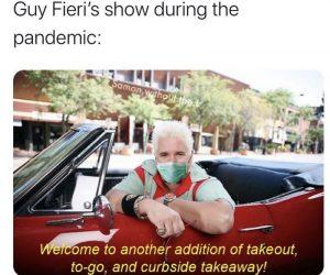 Guy Fieri's Show During Pandemic – Meme