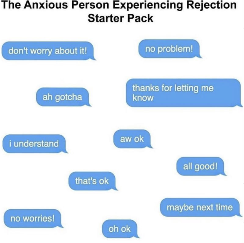 the anxious person experiencing rejection starter pack meme