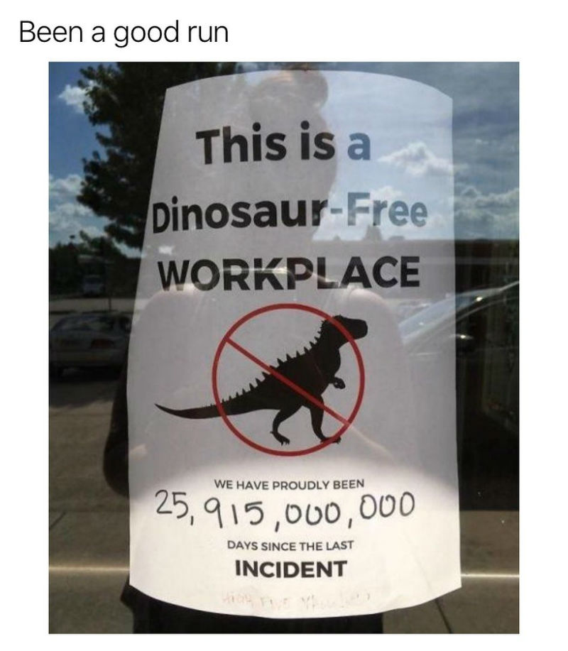 this is a dinosaur free workplace