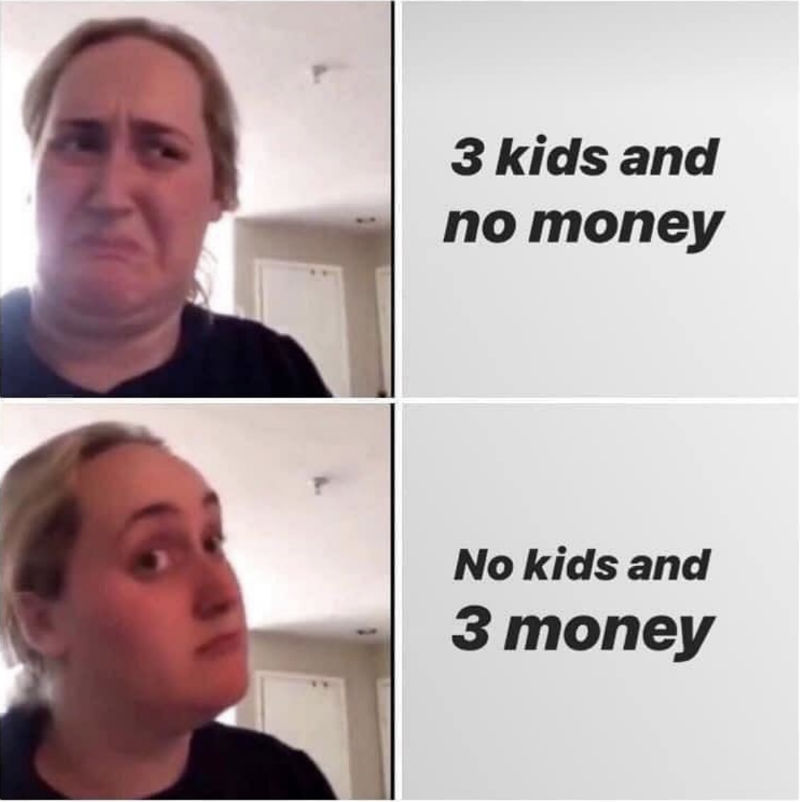 3 kids and no money