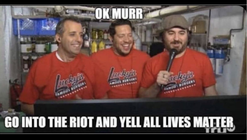ok murr go into the riot and yell all lives matter meme