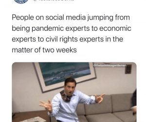 People On Social Media Jumping From Being Pandemic Experts To Civil Rights Experts – Meme