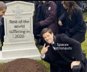 Rest Of The World Suffering In 2020 – SpaceX Astronauts Meme