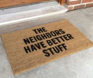 The Neighbors Have Better Stuff Doormat – Create a happy moment right at your doorstep. It's the perfect way to greet you and your guests every day!