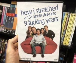 How I Stretched A 15 Minute Story Into 9 Years – HIMYM Meme
