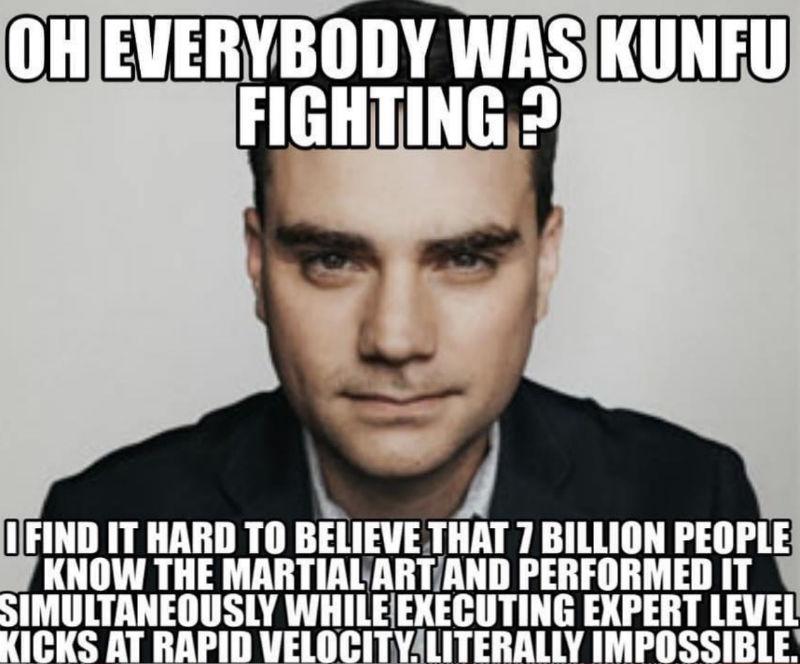 oh everybody was kungfu fighting ben shapiro meme